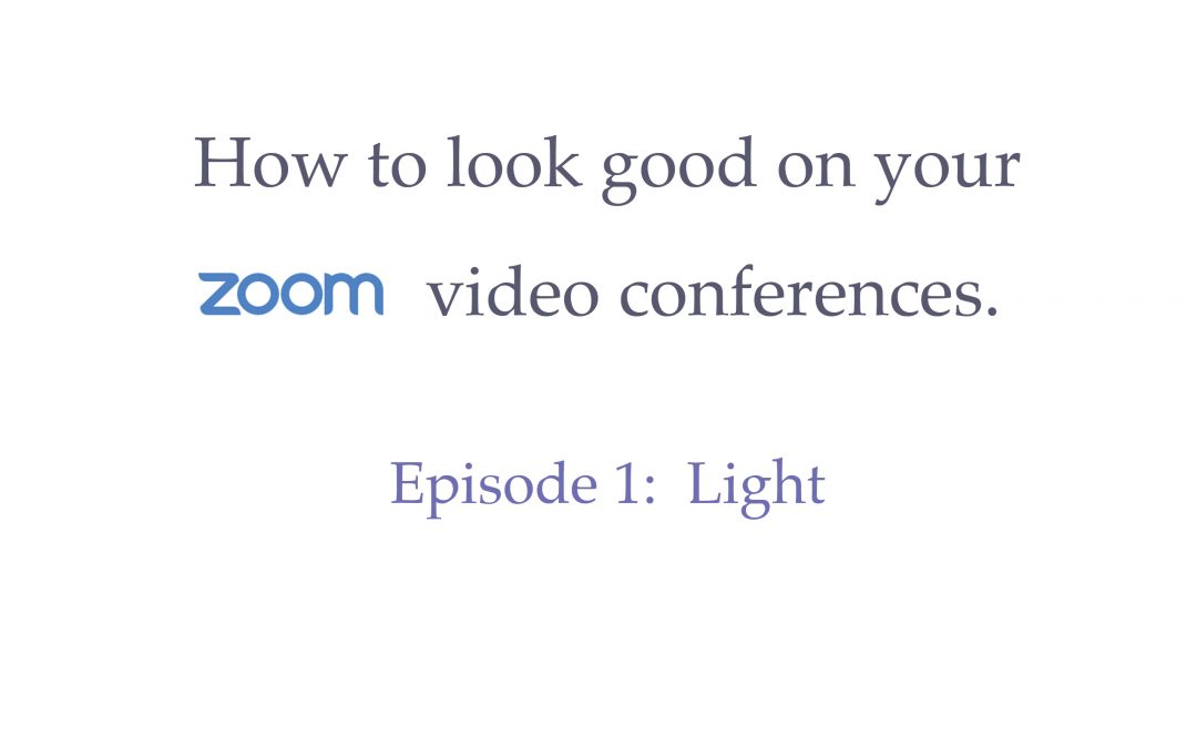 How to look good for your Zoom Meeting